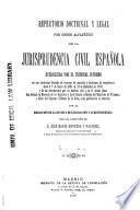 Repertorio doctrinal y legal por orden alfabético de la jurisprudencia civil española