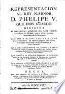 Representación al Rey D.Phelipe V,...