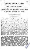 Representacion del Teniente General Marqués de Campo Sagrado al Supremo Tribunal de Justicia. [In defence of his conduct while Governor and Captain General of Galicia.]