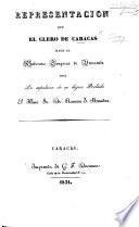Representacion que el Clero de Caracas hace al Soberano Congreso de Venezuela sobre la expulsion de su digno Prelado ... Dr. Ramon I. Mendez