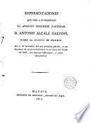 Representaciones que hizo a S. M. el Augusto Congreso Nacional D. Antonio Alcala Galiano, sobre la Gaceta de Madrid de 21 Oct. del año pasado y un extracto de sus procedimientos en la causa del Conde de Tilli, con algunas reflexiones y otros