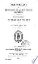 Repruebase la Proposicion de los dos Fogosos Discipulos. Traducido de las contemplaciones del Rmo J. H.