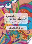 Rescate a mi intuición