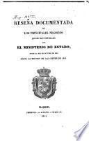 Reseña documentada de los principales negocios que se han ventilado por et ministerio de estado, 1840 hasta la reunion de las Cortes de 1841