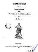 Reseña històrica de la Congregaciòn de la Caridad Cristiana