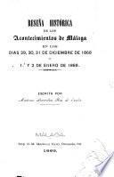 Reseña histórica de los acontecimientos de Málaga en los dias 29, 30, 31 de diciembre 1868 y 1. y 2 de enero de 1869