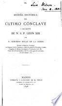Reseña histórica del último cónclave y biografía de N.S.P. Leon XIII.