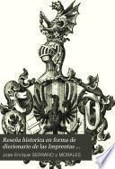 Reseña historica en forma de diccionario de las Imprentas que han existido en Valencia hasta el año 1868 con noticias...sobre los principales impresores