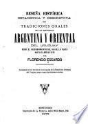 Reseña histórica, estadística y descriptiva con tradiciones orales de las Repúblicas Argentina y Oriental del Uruguay, desde el descubrimiento del Rio de la Plata hasta el año de 1876