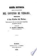 Reseña historica sobre los preliminares del Convenio de Vergara, dedicada á las Córtes del Reino