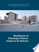 Residencia en Psicología Clínica: cuaderno de bitácora