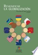 Resignificar la globalización