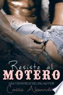 Resisting the Biker - Resiste al motero (Spanish Edition)