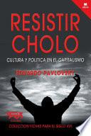 Resistir Cholo