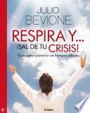Respira y !sal de tu crisis!