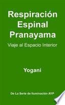 Respiración Espinal Pranayama - Viaje al Espacio Interior