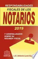 RESPONSABILIDADES FISCALES DE LOS NOTARIOS 2019