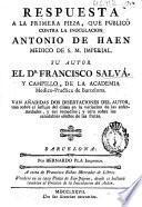 Respuesta a la primera pieza, que publicó contra la inoculación Antonio de Haen ...