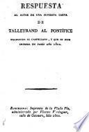 Respuesta al autor de una supuesta carta de Talleyrand al Pontífice, traducida al castellano y que se dice impresa en París año 1822