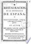 Restauracion de la abundancia de España, o Prestantissimo unico y facil de su carestìa general