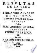 Resultas de la vida de Don Fern. Alvarez de Toledo, terceiro duque de Alva