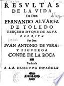 Resultas de la vida de don Fernando Aluarez de Toledo, tercero duque de Alua