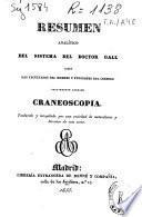 Resumen analítico del sistema del doctor Gall, sobre las facultades del hombre y funciones del cerebro vulgarmente llamado craneoscopia