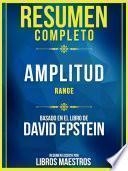 Resumen Completo: Amplitud (Range) - Basado En El Libro De David Epstein