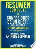 Resumen Completo: Confesiones De Un Chef: Cocina Confidencial (Kitchen Confidential)