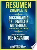 Resumen Completo: Diccionario De Lenguaje No Verbal (The Dictionary Of Body Language)