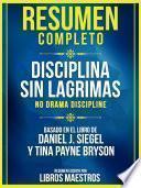 Resumen Completo: Disciplina Sin Lagrimas (No Drama Discipline)