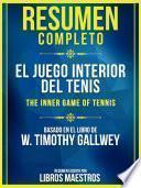 Resumen Completo: El Juego Interior Del Tenis (The Inner Game Of Tennis)