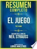 Resumen Completo: El Juego (The Game) - Basado En El Libro De Neil Strauss