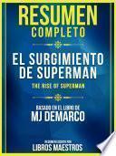 Resumen Completo: El Surgimiento De Superman (The Rise Of Superman)