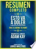 Resumen Completo | Esto Va A Doler: El Diario Secreto De Un Medico Residente (This Is Going To Hurt) - Basado En El Libro De Adam Kay