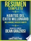 Resumen Completo: Habitos Del Exito Millonario (Millionaire Success Habits)