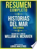 Resumen Completo: Historia Del Mar (Sea Stories) - Basado En El Libro De William H. Mcraven