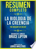 Resumen Completo: La Biología De La Creencia (The Biology Of Belief)