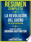 Resumen Completo: La Revolucion Del Sueño (The Sleep Revolution)