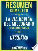 Resumen Completo: La Vía Rápida Del Millonario (The Millionaire Fastlane)
