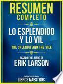 Resumen Completo: Lo Esplendido Y Lo Vil (The Splendid And The Vile) - Basado En El Libro De Erik Larson