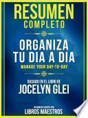Resumen Completo: Organiza Tu Dia A Dia (Manage Your Day-To-Day)