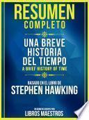 Resumen Completo: Una Breve Historia Del Tiempo (A Brief History Of Time)