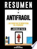 Resumen De Antifragil: Las Cosas Que se Benefician Del Desorden – De Nassim Nicholas Taleb
