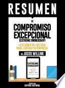 Resumen De Compromiso Excepcional (Extreme Ownership): Lecciones De Los Seal Para Liderar Su Empresa - De Jocko Willink