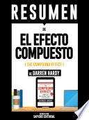 Resumen De El Efecto Compuesto (The Compound Effect) – De Darren Hardy