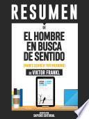 Resumen De El Hombre En Busca De Sentido (Man's Search For Meaning) - De Viktor Frankl