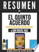 Resumen De El Quinto Acuerdo: Una Guia Practica Para Para La Maestria Personal - De Don Miguel Ruiz