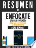 Resumen De Enfócate (Trabajo Profundo): Reglas Para El Éxito Enfocado En Un Mundo Disperso – De Cal Newport