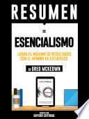 Resumen De Esencialismo: Logra El Máximo De Resultados Con El Mínimo De Esfuerzos – De Greg McKeown
